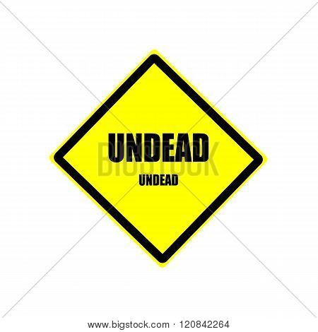 Undead  Black Stamp Text On Yellow Background