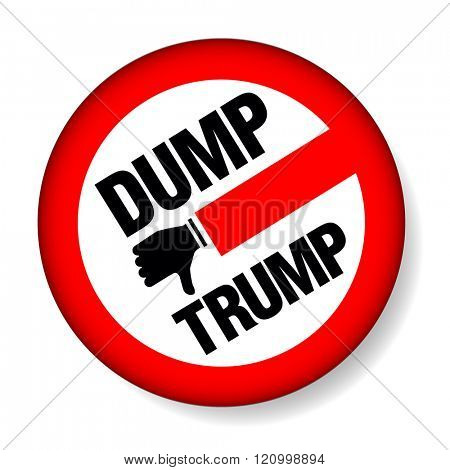 March 8, 2016. Political campaign button to discourage voting for Donald Trump in the 2016 election. Negative Trump campaign banner design