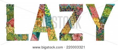 Hand-painted art design. Hand drawn illustration word LAZY for t-shirt and other decoration