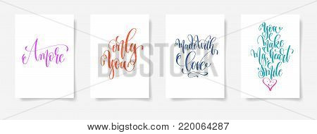 amore, only you, made with love, you make my heart smile - four posters set to valentines day design, calligraphy vector illustration collection