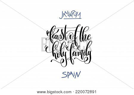 january 1 - feast of the holy family - spain hand lettering inscription text to winter holiday, calligraphy vector illustration