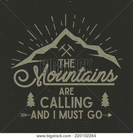 Mountains are calling poster. mountains explorer vintage hand drawn label. Letterpress effect. Hipster explorer t-shirt design. Illustration of explorer print. Isolated on dark background