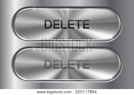 Delete buttons. Metal oval buttons on iron brushed background. Vector 3d illustration