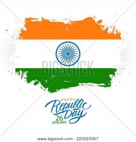 India Happy Republic Day greeting card with handwritten holiday greetings and brush stroke in colors of the Indian national flag. Vector Illustration.