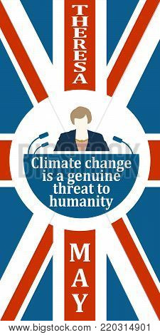 United Kingdom - Circa, 2017: An illustration of a woman icon and the Prime Minister of the United Kingdom Theresa May name. Herself quote. Flag of Britain. Climate change is a genuine threat