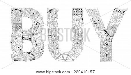 Hand-painted art design. Adult anti-stress coloring page. Black and white hand drawn illustration word BUY for coloring book, for anti stress, T - shirt design, tattoo and other decorations