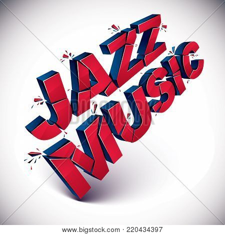 3d jazz music word broken into pieces, demolished vector design element. Shattered art stylish inscription.