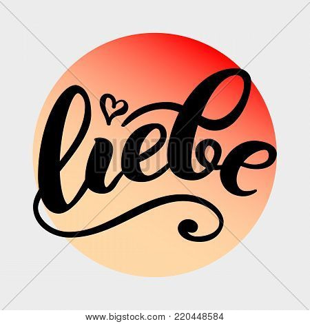 Liebe - LOVE in German. Happy Valentines day card, Hand-written lettering on gradient background. Vector illustration. Brush ink handlettering greetings card.