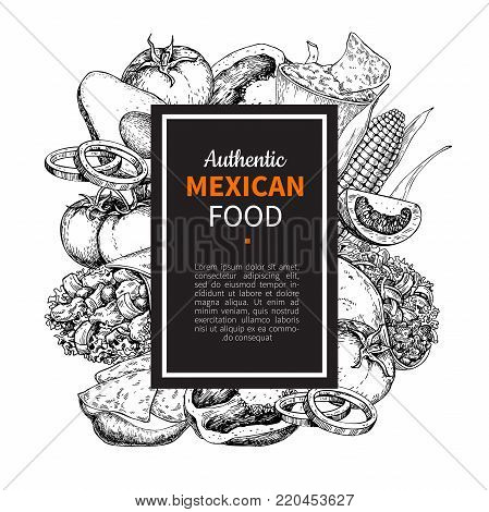 Mexican food sketch label in frame. Traditional cuisines drawing burito, taco, nachos, chili pepper, vegetables. Engraved style vintage template for mexican restaurant, cafe menu. Vector illustration for banner, brochure, sign.