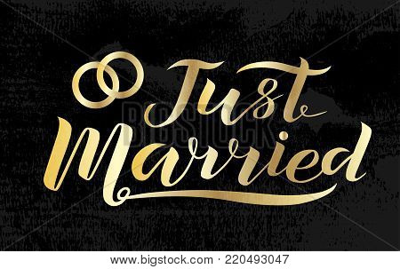 Hand drawn Just married golden lettering text on black background with rings, vector illustration. Just married for logo, wedding, invitation and postcard. Wedding phrase. Just married calligraphy.