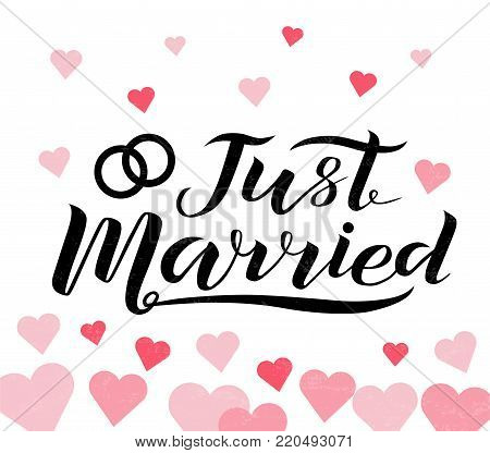 Hand drawn Just married custom lettering text on white background with hearts, vector illustration. Just married for logo, wedding, invitation and postcard. Wedding phrase. Just married calligraphy.