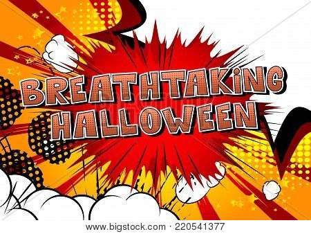 Breathtaking Halloween - Comic book style word on abstract background.