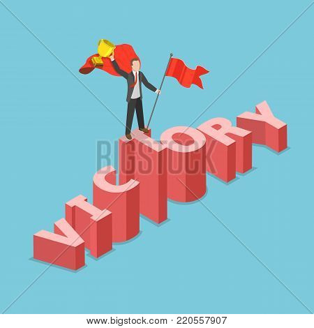 Victory flat isometric vector concept. Businessman dressed with superhero cloak with flag and winner cup in his hands is standing on the three dimensional word VICTORY that pictured like a mountain.