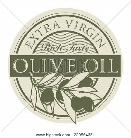 Stamp or label with the olives and text Extra Virgin Olive Oil, vector illustration