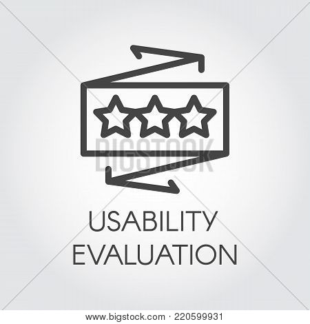 Usability evaluation line icon. User quality assessment label. Rating star symbol. Best choice, recognition, achievement concept sign. Graphic web logo for mobile apps, websites, games, social media