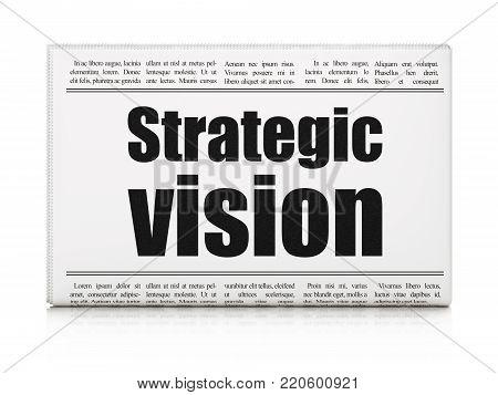 Finance concept: newspaper headline Strategic Vision on White background, 3D rendering