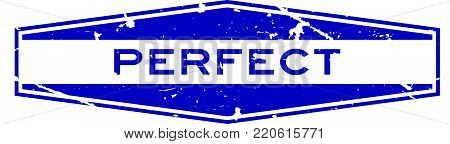 Grunge blue perfect wording hexagon rubber seal stamp on white background