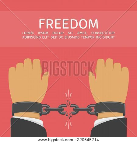 Hands with broken chain. Male hands breaking metal handcuffs. Freedom concept. Vector illustration EPS 10.