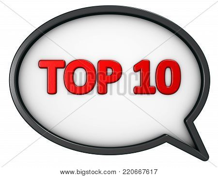 top 10 - text and speech bubble - 3d rendering
