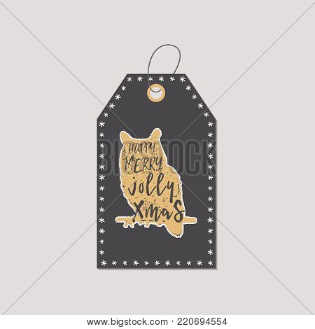 Christmas gift tag. Typography quote design. Happy new year and Merry Christmas. Holidays sign with owl symbol. Inspirational print for t shirts, mugs, decorations, costumes. Stock vector isolated.