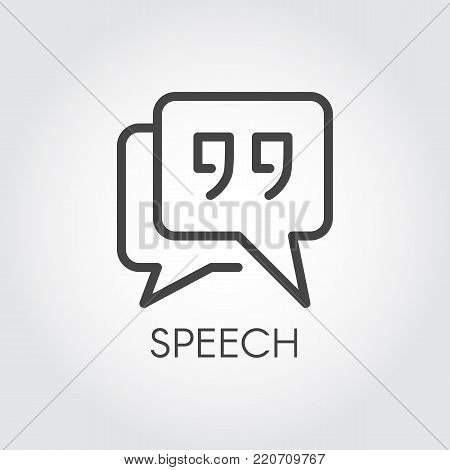 Bubble speech quote outline icon. Square form of cloud with inverted commas. Interface pictogram for mobile apps, websites, games, social media, instant messengers. Post UI label. Vector illustration
