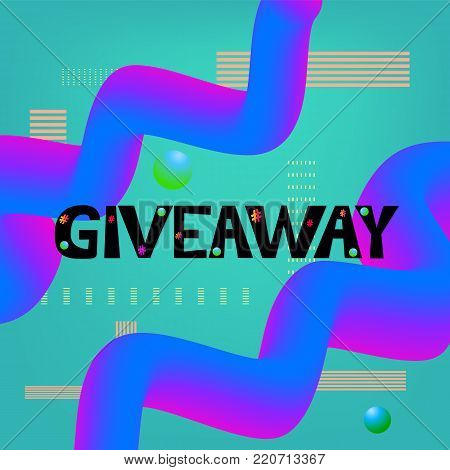 Giveaway text on colorful background.  Abstract  curvy liquid style. Element for social media and blog post, banner, poster, flyer, card. Trendy minimal design. Vector illustration