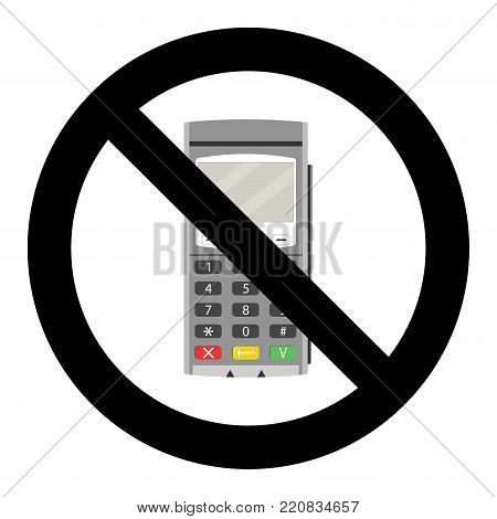 Bank terminal ban. No transaction machine and banking card. Vector illustration