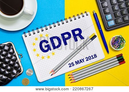 Notebook with Notes General Data Protection Regulation ,the GDPR with the office tools . Concept GDPR may 25, 2018.