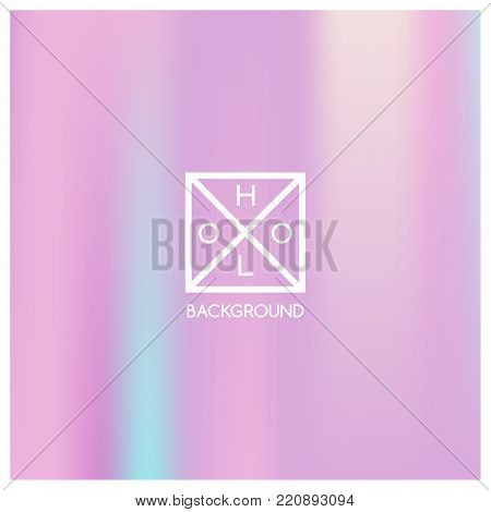 Holographic background. Holo sparkly cover. Iridescent gradient. Abstract soft pastel colors backdrop. Trendy creative vector. Mesh holographic foil. Creative neon template for banner. Vibrant print.