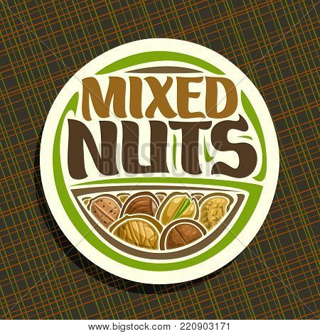 Vector logo for Nuts, round sign with pile of healthy walnut, australian macadamia nut, sweet almond, forest hazelnut, cracked pistachio and peanut, veg mix label with text mixed nuts for vegan store.
