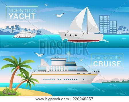 Vector travel banners set. Yacht in the bay of tropical island, ocean sea cruise liner in the islands