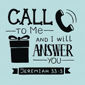Hand lettering Call to Me and I will answer you. Biblical background. Christian poster. Scripture Card. Graphics poster