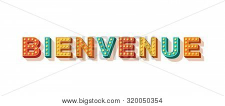 Bienvenue Flat Vector Lettering. French Expression, Welcoming Word, Foreign Hospitality. Polite Sayi