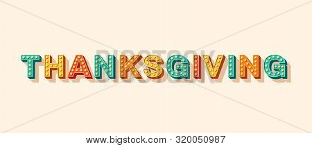 Happy Thanksgiving Card Or Banner With Typography Design Isolated On White Background. Vector Illust