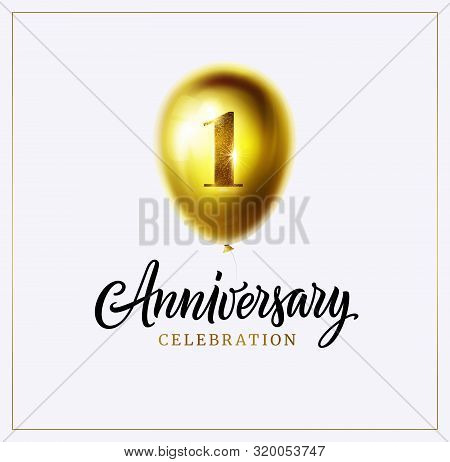 1st Anniversary Celebration Background. First Jubilee. Gold Balloon With Number One And Lettering Te