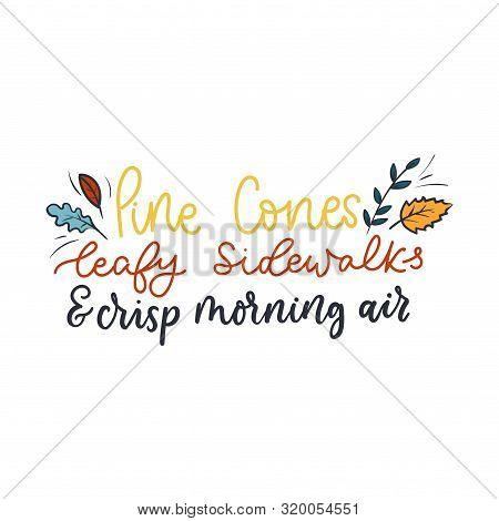 Pine Cones, Leafy Sidewalks, Crisp Morning Air Card Vector Illustration. Autumn Cozy Lettering Inspi