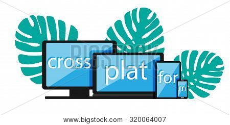Cross-platform Web Content. Devices - Smartphone, Tablet, Laptop And Desktop Computer With Letters A