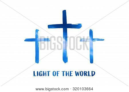 Christian Worship And Praise. Cloudy Sky With Three Crosses And Empty Space. Text: Light Of The Worl
