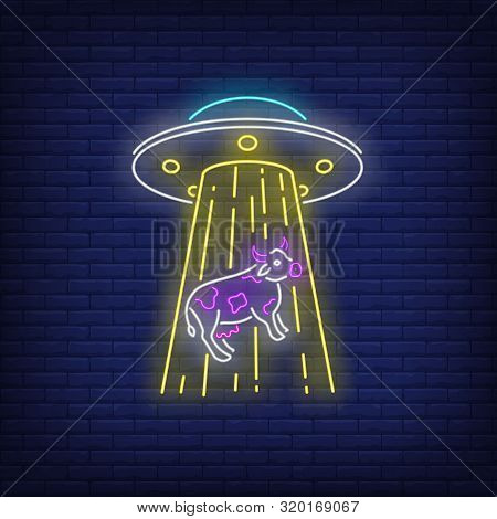 Ufo Abducting Cow Neon Sign. Invasion, Fantasy, Extraterrestrial Intelligence Design. Night Bright N