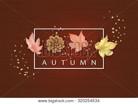 Abstract Autumn Background With Fallen Maple Leaves And Pinecone. Vector Fall Illustration On Wooden