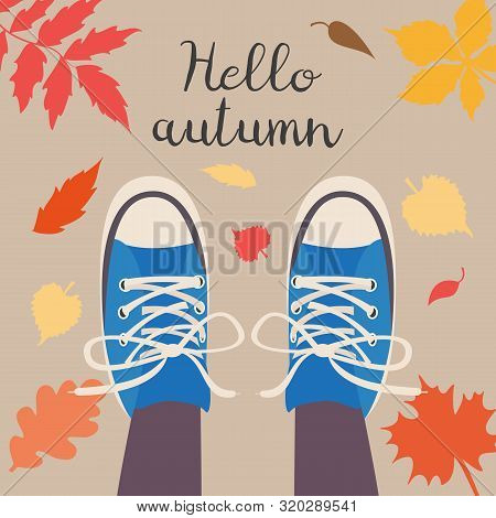 Legs In Sneakers And Falling Leaves Around. Hello Autumn Concept. Vector Illustration.