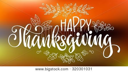 Happy Thanksgiving - Quote. Thanksgiving Dinner Theme Hand Drawn Lettering Phrase. Vector Design Ill