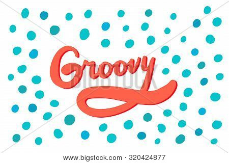 Groovy Hand Drawn Vector Illustration Lettering With Turquoise Blue Dots