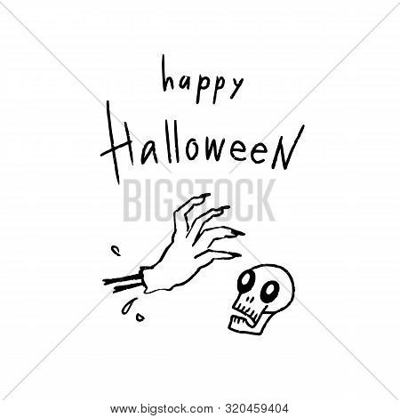 Hand Drawn Halloween Design For Card, Banner Or Party Invitation With Scary Zombie Hand, Skull And H