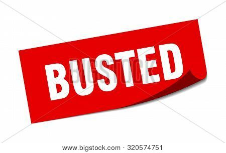 Busted Sticker. Busted Square Isolated Sign. Busted