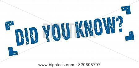 Did You Know Stamp. Did You Know Square Grunge Sign. Did You Know