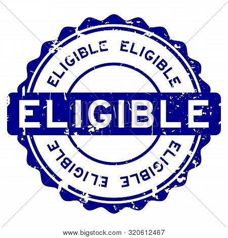 Grunge Blue Eligible Word Round Rubber Seal Stamp On White Background