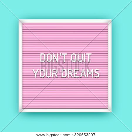 Motivation Quote On Square Pink Letterboard With White Plastic Letters. Hipster Vintage Inspirationa