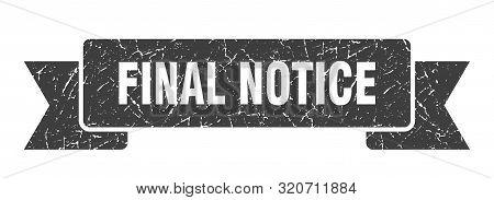 Final Notice Grunge Ribbon. Final Notice Sign. Final Notice Banner
