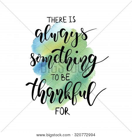Thanksgiving Day Lettering. Be Thankful. Hand Written Vector Design For Holiday Card, Invitation Or